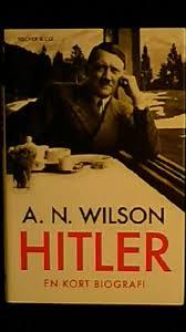 hitler kort biografi hitler en kort biografi wilson a n 180 sek