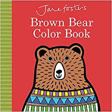 amazon jane foster u0027s brown bear color book 9781499803303