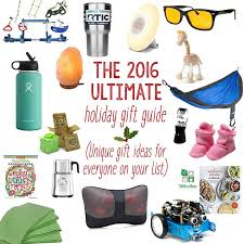 Holiday Gift Ideas 2017 Ultimate Holiday Gift Giving Guide For Everyone On Your List