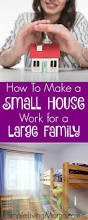 how to make a small house work for a large family simple living mama