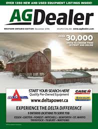agdealer western ontario edition december 2016 by farm business