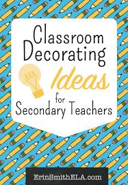 Classroom Decorating Ideas for Secondary Teachers Erin Smith ELA