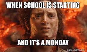 Done With School Meme - when school is starting and it s a monday make a meme