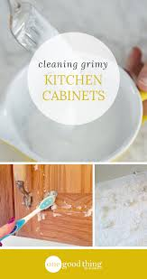 How To Clean Grimy Kitchen Cabinets With  Ingredients One Good - Cleaning kitchen wood cabinets