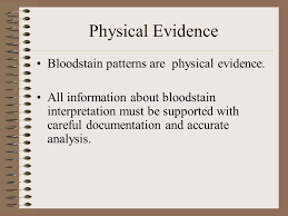 pattern physical evidence bloodstain pattern analysis what is a bloodstain pattern a