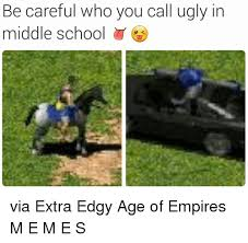 be careful who you call ugly in middle school via extra edgy age of