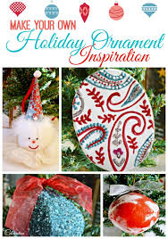 make your own holiday ornament inspiration gather up the family