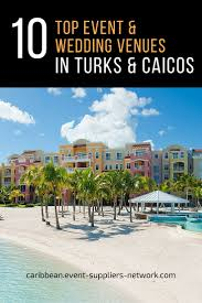 caribbean wedding venues 10 top event and wedding venues in turks and caicos according to