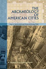the archaeology of american cities american experience in