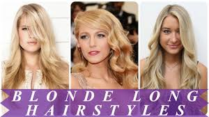 hairstyles for long blonde hair 2018 for women youtube