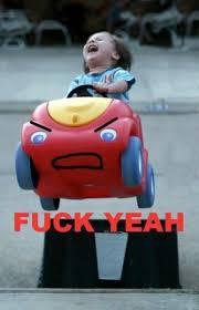 Fuck Yeah Memes - fuck yeah toy car weknowmemes