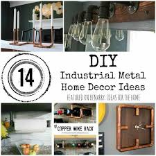 metal home decorating accents metal home decor diy industrial accessories and ideas