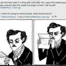 Edgar Allen Poe Meme - it s trying to communicate what should we do by bakoahmed meme