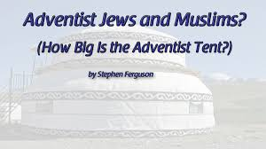 adventist jews and muslims adventist today