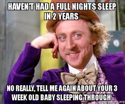 Sleeping Baby Meme - haven t had a full nights sleep in 2 years no really tell me