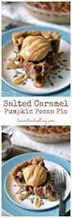 pecan pie thanksgiving salted caramel pumpkin pecan pie lemon tree dwelling