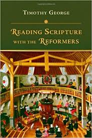 reading scripture with the reformers timothy george