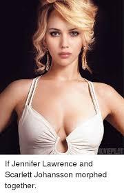 Scarlett Johansson Meme - ioviepilot if jennifer lawrence and scarlett johansson morphed