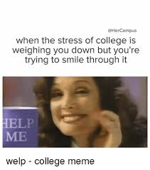 College Meme - when the stress of college is weighing you down but you re trying to