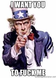 I Want To Fuck Meme - i want you to fuck me uncle sam says meme generator