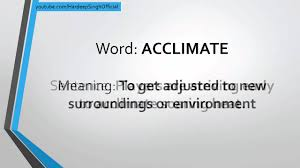 word of the day acclimate meaning and pronunciation worday