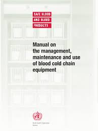manual on management maintenance and use of blood cold chain