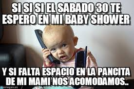 Baby Shower Memes - si si si el sabado 30 te espero en mi baby shower on memegen