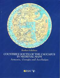 Medieval Maps Countries South Of The Caucasus In Medieval Maps Armenia