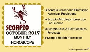 2017 horoscope predictions scorpio monthly horoscope for october 2017