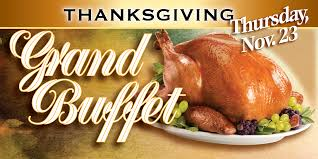 annual thanksgiving grand buffet let us do the cooking this year