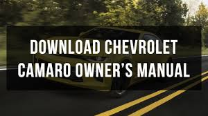 download chevrolet camaro owner u0027s manuals free youtube