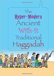 modern haggadah the hyper modern ancient with it traditional haggadah tzvi