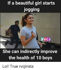 Beautiful Girl Meme - if a beautiful girl starts jogging rv cj www rvcu com she can