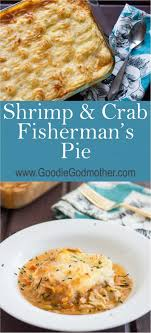 shrimp and crab fisherman s pie goodie godmother a recipe and