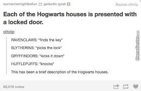 Harry Potter House Meme - hogwarts house description by drpotterprepper meme center