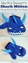 shark mittens and martha stewart u0027s favorite crafts for kids