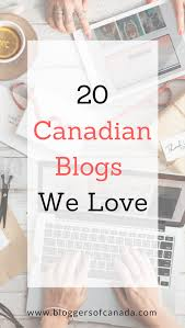 blogs design 20 canadian blogs we love bloggers of canada