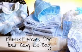 10 Must Haves For Your by 10 Must Haves For Your Baby Go Bag Totally The Bomb Com