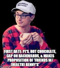 Hot To Make A Meme - first date pj s hot chocolate cap on backwards makes