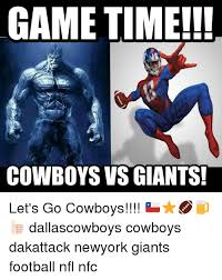 Giants Cowboys Meme - game time cowboys vs giants let s go cowboys