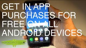 free in app purchases android how to get in app purchases for free no root on all android