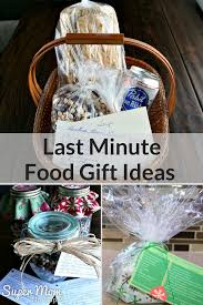 food gift ideas awesome last minute food gift ideas no cape