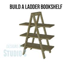 Wooden Ladder Bookshelf Plans by Build A Ladder Bookshelf U2013 Designs By Studio C