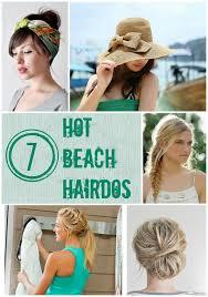 nice hairdos for the summer 7 hot beach hairdos all things hair pinterest beach hair