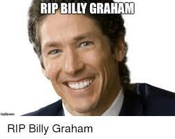 Graham Meme - rip billy graham imgfipcom billy graham meme on esmemes com
