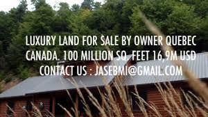 luxury land for sale quebec canada youtube