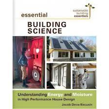 essential building science understanding energy and moisture in