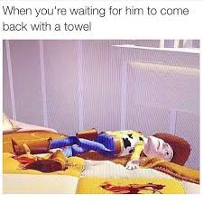 You Re A Towel Meme - viralthread woody towel sex toystory exhausted towel funny