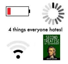 John Locke Meme - 4 things everyone hates second treatise of government john locke
