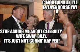 Clinton Memes - meme trump clinton sleep with wife stop asking me about celebrity